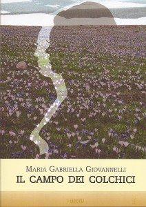 """Intervista di Carina Spurio a Maria Gabriella Giovannelli – """"Il campo dei colchici"""""""