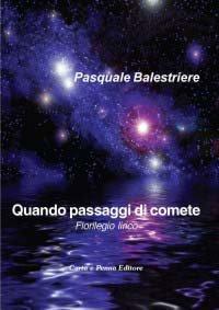 """""""Quando passaggi di comete"""" di Pasquale Balestriere"""