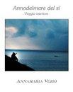 """""""Annadelmare del sì"""" di Annamaria Vezio"""
