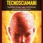 """Intervista di Alessia Mocci a Carlo Pizzati ed al suo """"Tecnosciamani"""""""