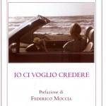 """Intervista di Alessia Mocci a Francesco Gabriele ed al suo """"Io ci voglio credere"""""""