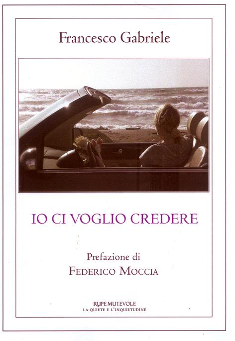 """""""Io ci voglio credere"""" di Francesco Gabriele, recensione di Nadia Turriziani"""