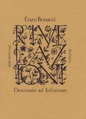 """""""Descensio ad Infinitum"""" di Enzo Bonacci, Rupe Mutevole Edizioni"""
