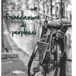 """Nuovo libro di Roberto Saporito: """"Generazione di perplessi"""", 10 maggio in libreria"""