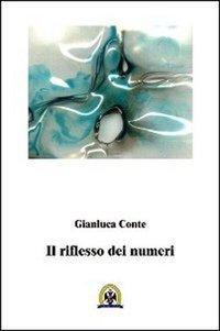 """Intervista di Alessia Mocci a Gianluca Conte ed al suo """"Il riflesso dei numeri"""""""