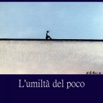 """""""L'umiltà del poco"""" di Giulio Maffii"""