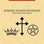 """Nadia Turriziani vi presenta """"Di regine, di sante e di streghe"""" di Susanna Berti Franceschi"""
