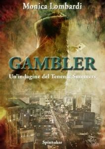 """Nadia Turriziani vi presenta """"Gambler"""" di Monica Lombardi in uscita a Giugno 2011"""