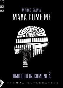 """""""Mara come me"""" recensione di NadiaTurriziani"""