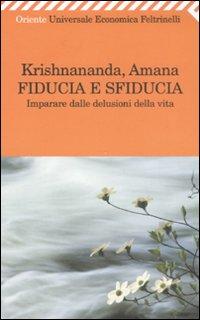 """""""Fiducia e sfiducia"""": imparare dalle delusioni della vita. Krishnananda e Amana raccontano la fiducia."""