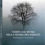 """Nadia Turriziani vi presenta """"Tempo che sfuma nella nebbia del passato"""" di Mariel Sandrolini"""