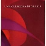 """Nadia Turriziani vi presenta """"Una clessidra di grazia"""" di Meth Sambiase"""