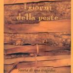 """""""I giorni della peste"""", di Riccardo De Rosa, Rupe Mutevole Edizioni"""