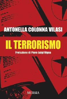 """""""Il Terrorismo"""" di Antonella  Colonna Vilasi"""