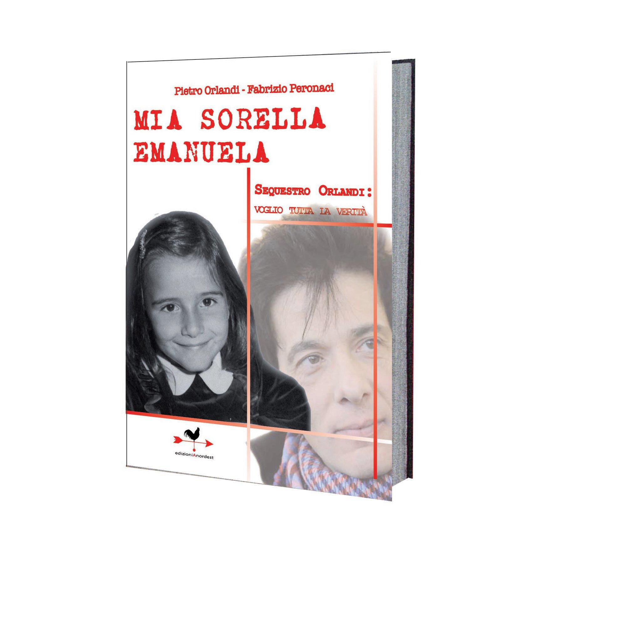 """""""Mia Sorella Emanuela"""" di Fabrizio Peronaci e Pietro Orlandi: una nuova prova sulla sopravvivenza di sua sorella"""