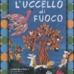 """""""L'Uccello di fuoco"""" di Giulio Gianini ed Emanuele Luzzati, libro per bambini"""