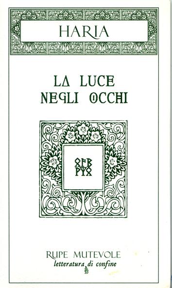 """""""La luce negli occhi"""", di Haria, Rupe Mutevole Edizioni"""