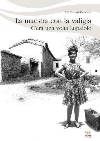 """Presentazione de """"La maestra con la valigia. C'era una volta Lupaiolo"""" a Piandimeleto (PU), mercoledì 27 luglio 2011"""