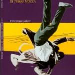 """""""Lo strano mistero di Torre Mozza""""  di Vincenzo Galati – recensione di Marzia Carocci"""