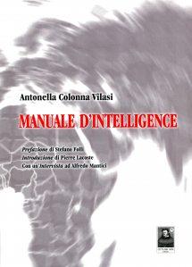 """""""Manuale d'intelligence"""" di Antonella Colonna Vilasi, Città del Sole Edizioni"""