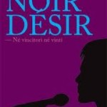 "Intervista di Alessia Mocci a Sacha Naspini ed alla sua monografia ""Noir Désir. Né vincitori né vinti"""