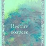 """Restare sospese"", di Haria, Rupe Mutevole Edizioni"