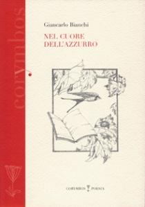 """""""Nel cuore dell'azzurro"""" di Giancarlo Bianchi – recensione a cura di Marzia Carocci"""