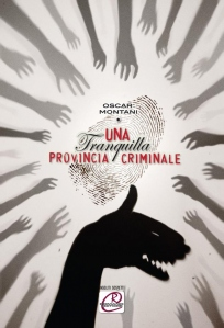 """Intervista di Alessia Mocci ad Oscar Montani ed al suo """"Una tranquilla provincia criminale"""""""