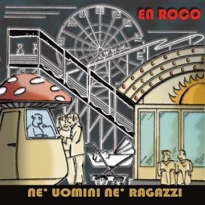 """""""Né uomini né ragazzi"""", nuovo album degli En Roco"""