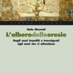 """""""L'albero delle eresie"""", nuovo libro di Italo Moscati"""