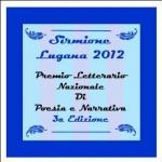 """Terza Edizione Premio Letterario Nazionale di Poesia e Narrativa """"Sirmione Lugana 2012"""""""