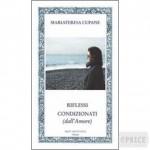 """Presentazione de """"Riflessi condizionati (dall'Amore)"""" di Mariateresa Cupane, 18 febbraio 2012, Bergamo"""