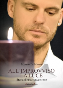 """""""All'improvviso la Luce"""" di Maximo De Marco – recensione di Rossella Monaco"""