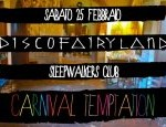 """Carnival Temptation Party Edition"" allo SleepWalkers Club, sabato 25 febbraio 2012"
