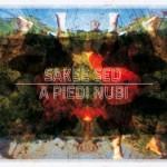 """Copertina e tracklist de """"A piedi nubi"""", nuovo album di Sakee Sed"""