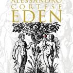 """""""Eden"""", libro di Alessandro Cortese – recensione"""