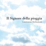 """Intervista di Alessia Mocci a Giovanni Nebuloni ed al suo """"Il Signore della pioggia"""""""