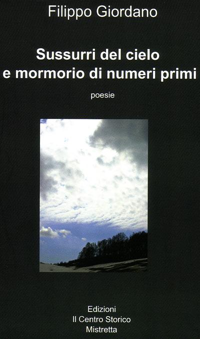 """""""Sussurri del cielo e mormorii di numeri primi"""" di Filippo Giordano – recensione di Marzia Carocci"""