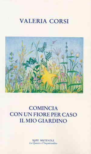 """""""Comincia con un fiore"""" per caso il mio giardino di Valeria Corsi, Rupe Mutevole"""