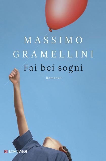 """""""Fai bei sogni"""", libro di Massimo Gramellini – Un palloncino per vivere"""