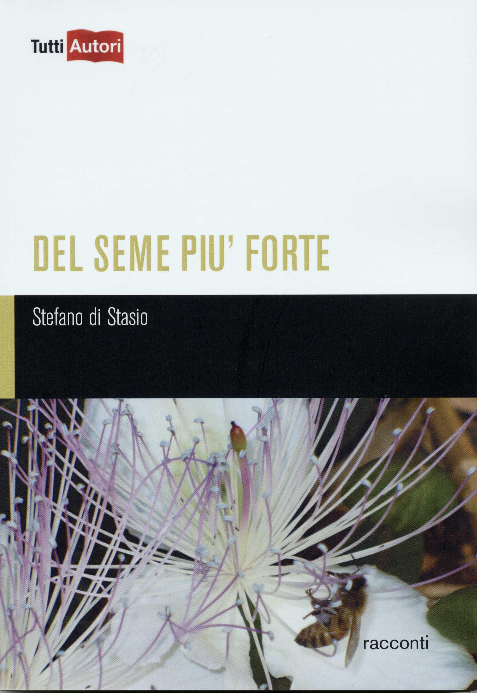 """""""Del seme più forte"""", libro di Stefano di Stasio – recensione"""
