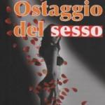 """Intervista di Alessia Mocci ad Andrea Mucciolo ed al suo """"Ostaggio del sesso"""""""