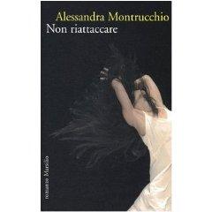 """""""Non riattaccare"""" di Alessandra Montrucchio – recensione di Fiorella Carcereri"""