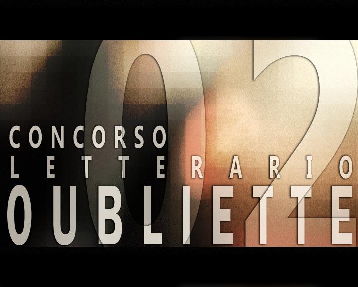"""""""Straniante"""" di Gianvincenzo Diego Civita: terza posizione della sezione C del Secondo Concorso Oubliette"""