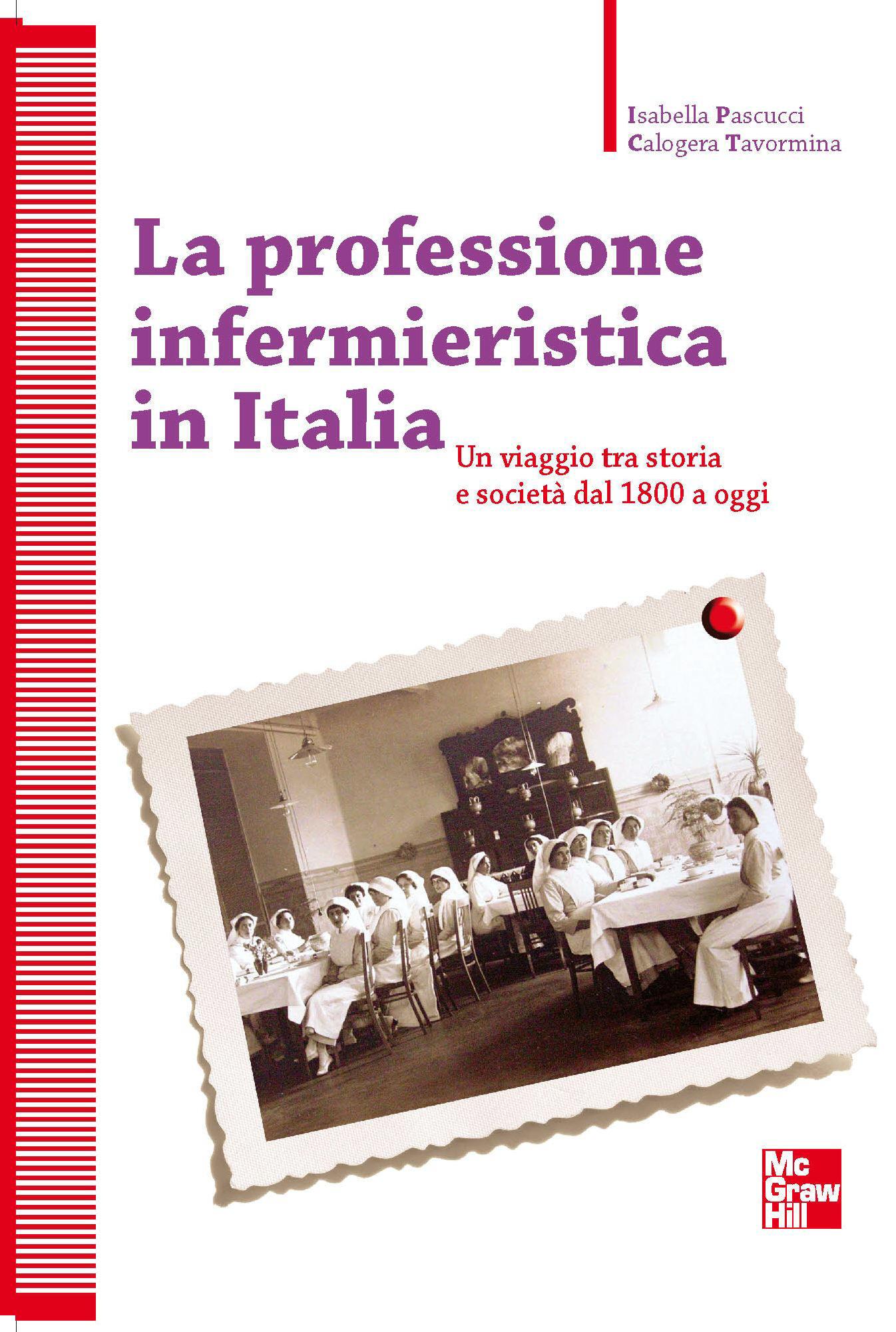 """""""La professione infermieristica in Italia"""" di Isabella Pascucci e Calogera Tavormina – recensione di Giuseppe Saponaro"""