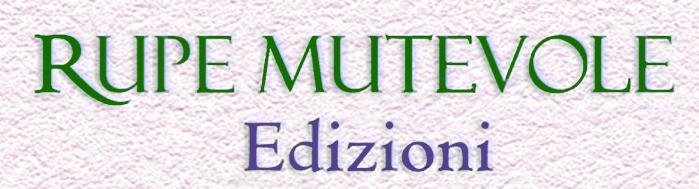 Le novità editoriali per aprile 2012 della casa editrice Rupe Mutevole Edizioni