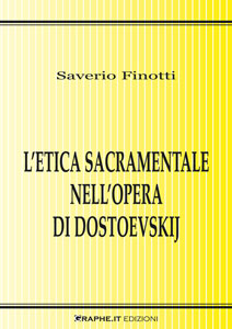 """""""L'etica sacramentale nell'opera di Dostoevskij"""" di Saverio Finotti"""