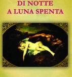 """Di notte a luna spenta"" di Andrea Giampietro – recensione a cura di Marzia Carocci"