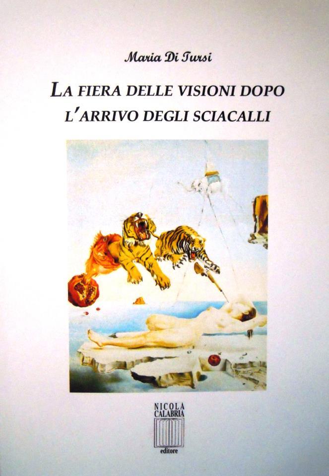 """""""La fiera delle visioni dopo l'arrivo degli sciacalli"""" di Maria Di Tursi – recensione di Marzia Carocci"""