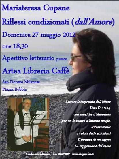 """Presentazione de """"Riflessi condizionati dall'Amore"""" di Mariateresa Cupane, 27 maggio 2012, San Donato Milanese"""